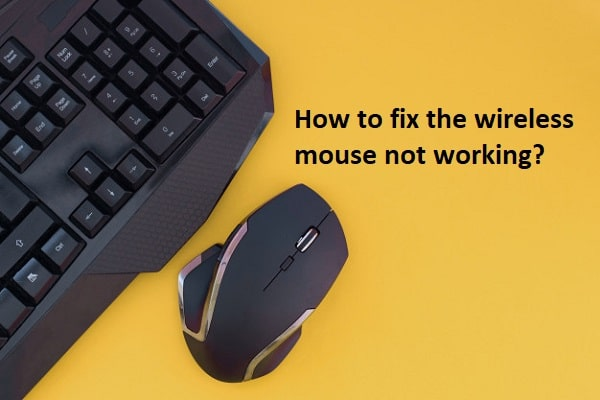 How to fix the wireless mouse not working Windows 10?
